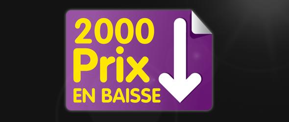 Du jamais vu : 2000 Prix en baisse !